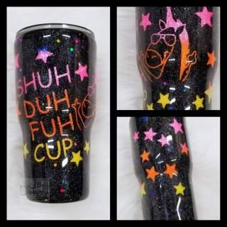 Shuh duh fuh cup glitter unicorn tumbler
